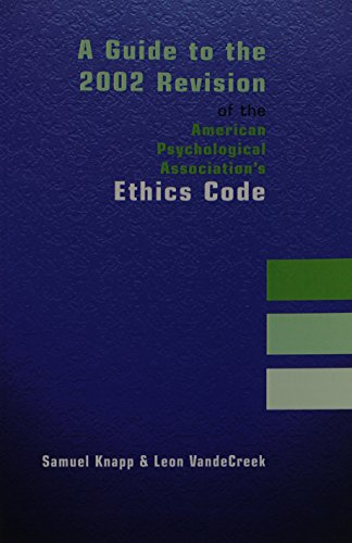 A Guide to the 2002 Revision of the American Psychological Association's Ethics Code: Knapp, ...