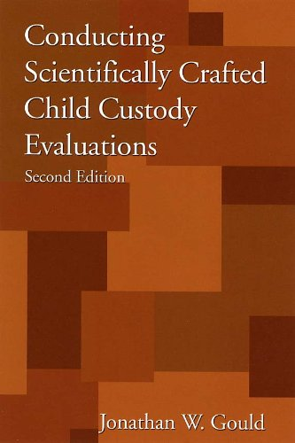 9781568870878: Conducting Scientifically Crafted Child Custody Evaluations, Second Edition