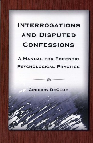 9781568870939: Interrogations And Disputed Confessions: A Manual for Forensic Psychological Practice
