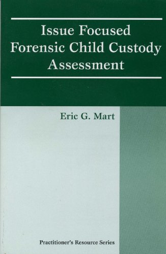 9781568871110: Issue Focused Forensic Child Custody Assessment (Practitioner's Resource Series)