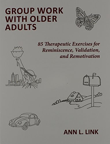 Group Work With Older Adults: 85 Therapeutic: Ann L. Link