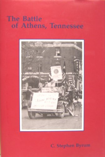 August 1, 1946. The battle of Athens, Tennessee: Byrum, C. Stephen