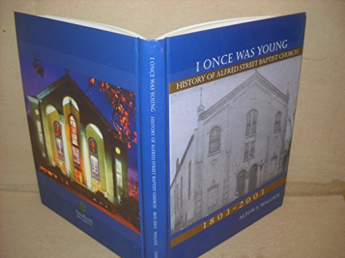 I Once Was Young; History of the: Wallace, Alton S.