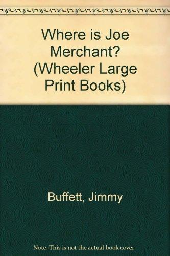 9781568950112: Where is Joe Merchant? (Wheeler Large Print Books)