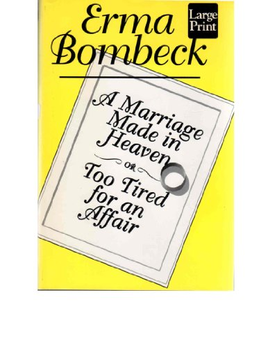 9781568950242: A Marriage Made in Heaven...or Too Tired for an Affair (Wheeler Hardcover)