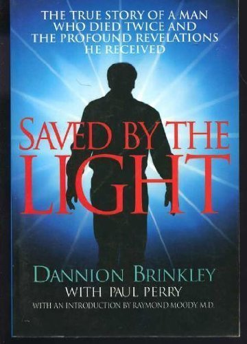 9781568951195: Saved by the Light: the True Story of a Man Who Died Twice and Profound (Wheeler Hardcover)