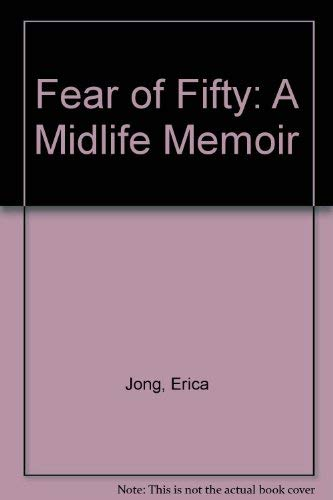 9781568951201: Fear of Fifty: a Midlife Memoir (Wheeler Hardcover)