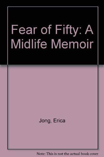 9781568951201: Fear of Fifty: A Midlife Memoir