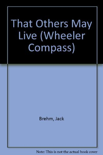 9781568951386: That Others May Live: The True Story of a Pj, a Member of America's Most Daring Rescue Force (Wheeler Large Print Compass Series)