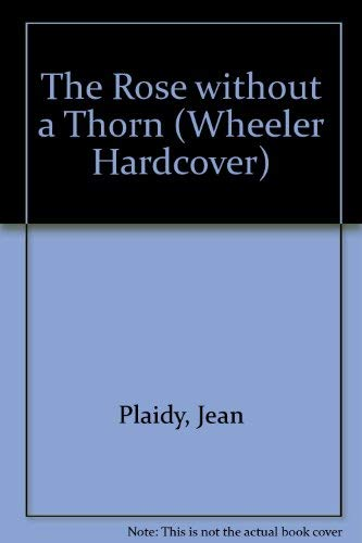 The Rose Without a Thorn/Large Print (9781568951614) by Jean Plaidy