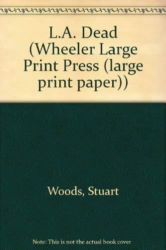 L.A. Dead (Wheeler Large Print Press (large print paper)): Woods, Stuart