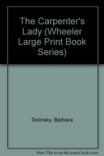 9781568952444: The Carpenter's Lady (Wheeler Large Print Book Series)