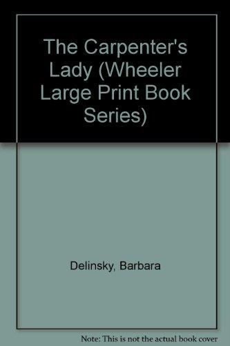 9781568952444: The Carpenter's Lady