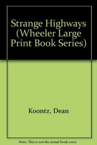 9781568952550: Strange Highways (Wheeler Large Print Book Series)
