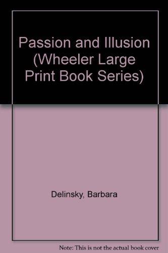 Passion and Illusion: Delinsky, Barbara