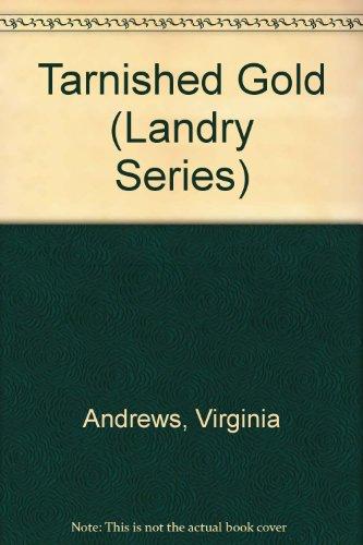 Tarnished Gold: Andrews, V. C.