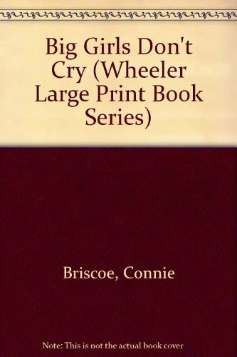 9781568953465: Big Girls Don't Cry (Wheeler Large Print Book Series)