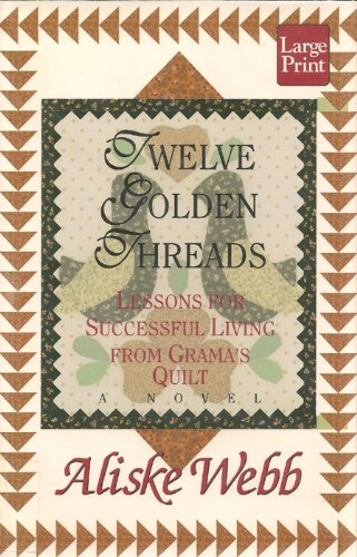 9781568953762: Twelve Golden Threads: Lessons for Living from Grama's Quilt