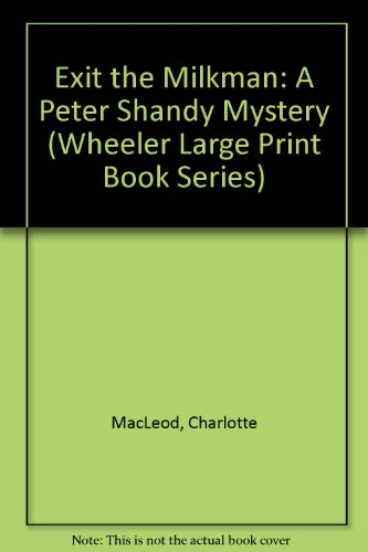 Exit the Milkman: A Peter Shandy Mystery (1568953887) by MacLeod, Charlotte