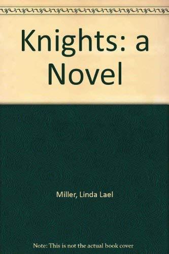 9781568953915: Knights: A Novel