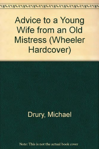 9781568954080: Advice to a Young Wife from an Old Mistress (Wheeler Hardcover)