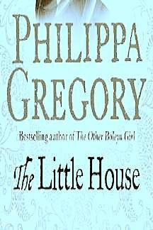 The Little House (1568954220) by Philippa Gregory