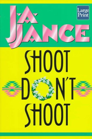 Shoot/Don't Shoot (Joanna Brady Mysteries, Book 3): Jance, Judith A.