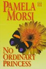 No Ordinary Princess (1568955197) by Pamela Morsi