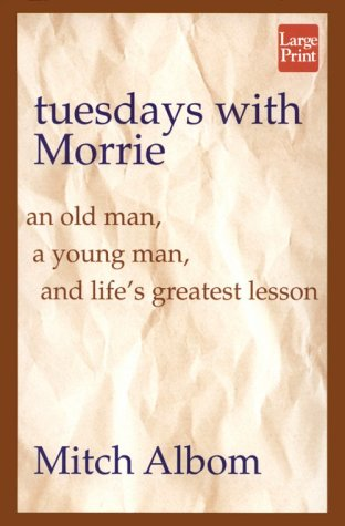 9781568955575: Tuesdays with Morrie: An Old Man, a Young Man and Life's Greatest Lesson (Wheeler Large Print Book Series)