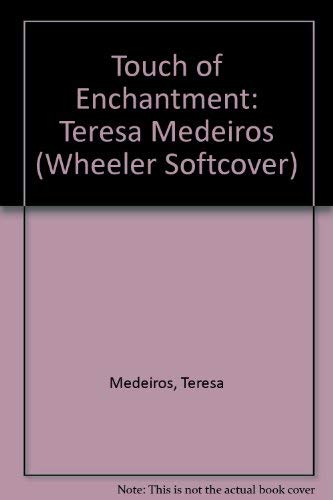 9781568955902: Touch of Enchantment: Teresa Medeiros