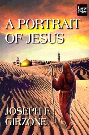 A Portrait of Jesus - Large Print: Joseph F. Girzone