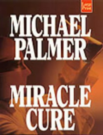 9781568956121: Miracle Cure: A Novel