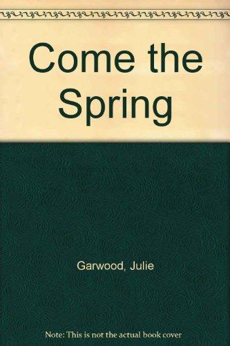 Come the Spring: Julie Garwood