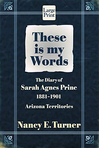 9781568956350: These Is My Words: The Diary of Sarah Agnes Prine, 1881-1901 (Wheeler Large Print Book Series)