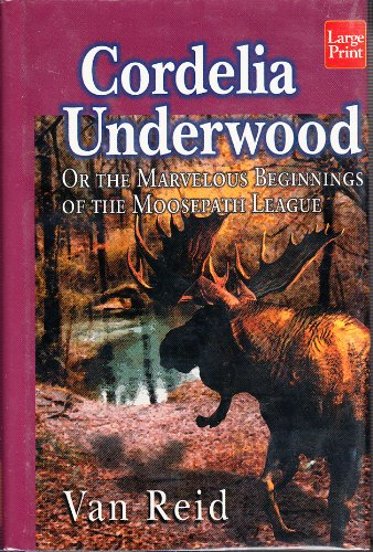 9781568956497: Cordelia Underwood, Or, the Marvelous Beginnings of the Moosepath League (Wheeler Hardcover)