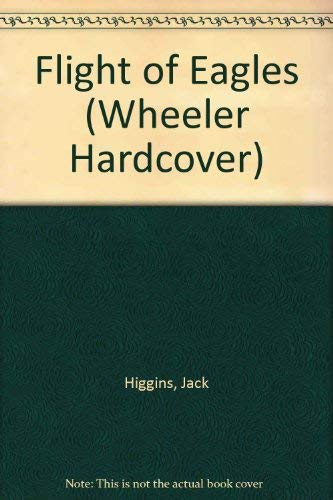 9781568956558: Flight of Eagles (Wheeler Hardcover)