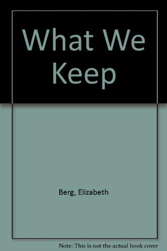 9781568956619: What We Keep