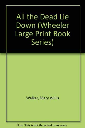 9781568956695: All the Dead Lie Down (Wheeler Large Print Book Series)