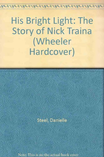 9781568957104: His Bright Light: The Story of Nick Traina