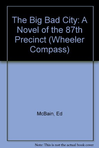 9781568957142: The Big Bad City: A Novel of the 87th Precinct (WHEELER LARGE PRINT COMPASS SERIES)