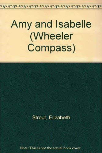 9781568957289: Amy and Isabelle (Wheeler Large Print Compass Series)