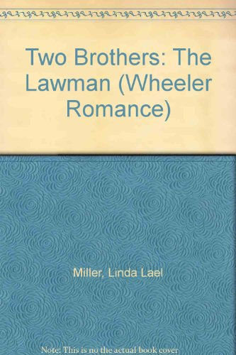 Two Brothers: The Lawman: Miller, Linda Lael