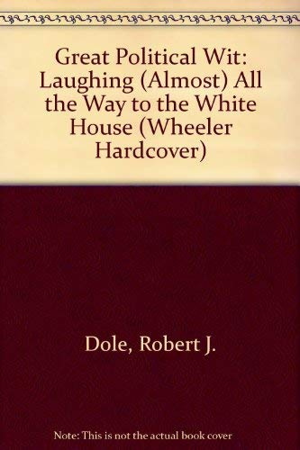9781568957548: Great Political Wit: Laughing (Almost) All the Way to the White House