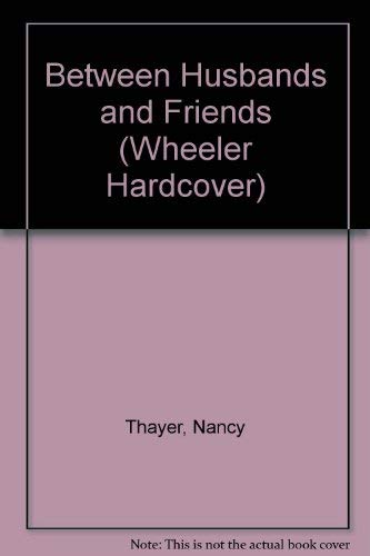 Between Husbands and Friends: Thayer, Nancy