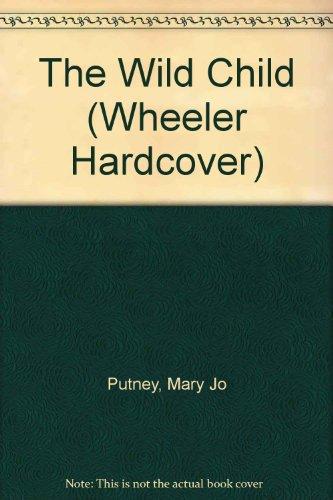 The Wild Child: Mary Jo Putney