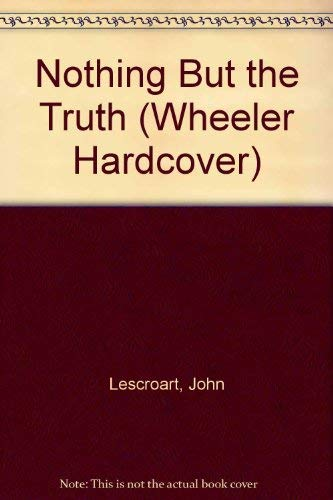 Nothing but the Truth: Lescroart, John