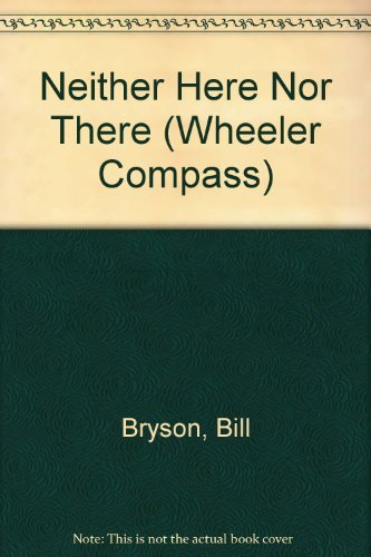 9781568958316: Neither Here Nor There: Travels in Europe (Wheeler Compass)
