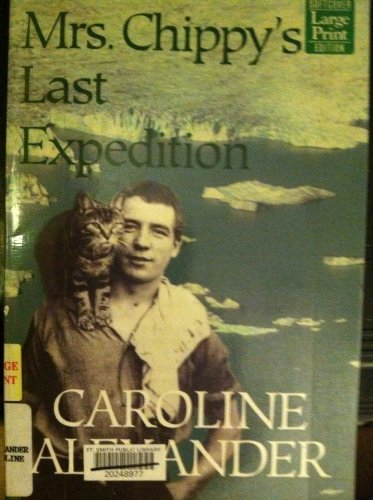 9781568958477: Mrs. Chippy's Last Expedition: The Remarkable Journal of Shackleton's Polar-Bound Cat
