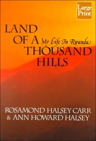 9781568958583: Land of a Thousand Hills: My Life in Rwanda
