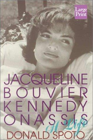 Jacqueline Bouvier Kennedy Onassis: A Life: Donald Spoto